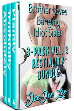 Brother Loves Banging Idiot Sister 3-Pack Vol. 3 BESTIALITY Bundle