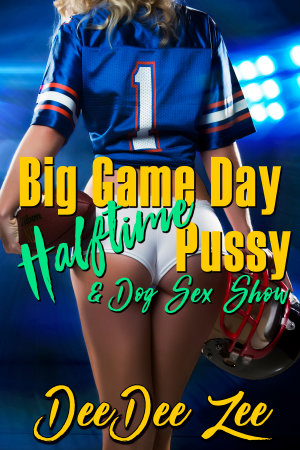 Big Game Day Halftime Pussy & Dog Sex Show