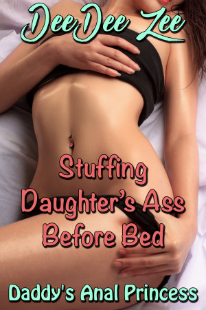 Stuffing Daughter's Ass Before Bed