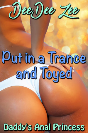 Put in a Trance and Toyed