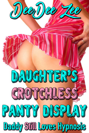 Daughter's Crotchless Panty Display