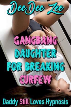 Gangbang Daughter for Breaking Curfew