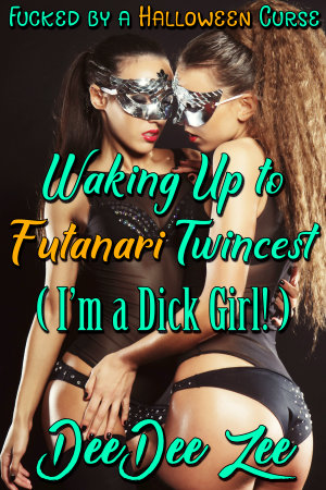 Waking Up to Futanari Twincest (I'm a Dick Girl!)