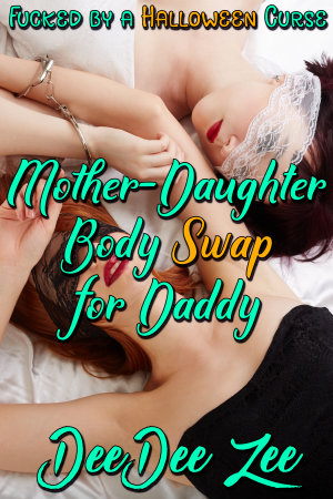 Mother-Daughter Body Swap for Daddy