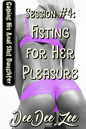 Session #4: Fisting for Her Pleasure