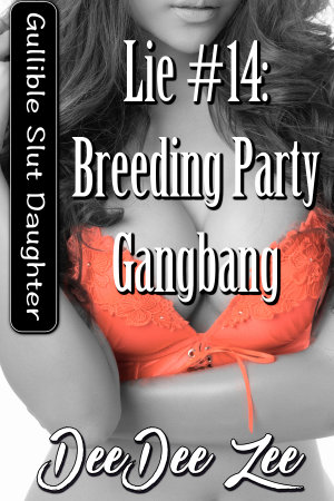 Lie #14: Breeding Party Gangbang