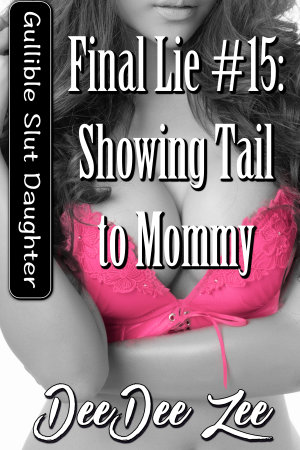 Final Lie #15: Showing Tail to Mommy