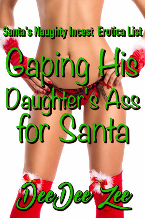 Gaping His Daughter's Ass for Santa