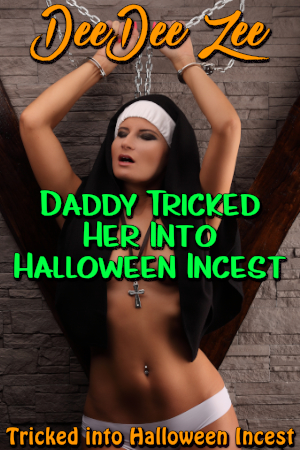 Daddy Tricked Her Into Halloween Incest