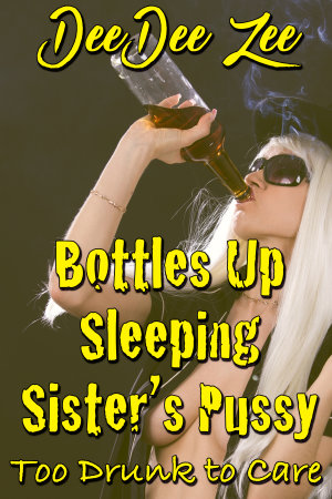 Bottles Up Sleeping Sister's Pussy