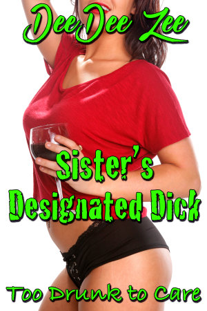 Sister's Designated Dick