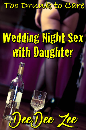 Wedding Night Sex with Daughter