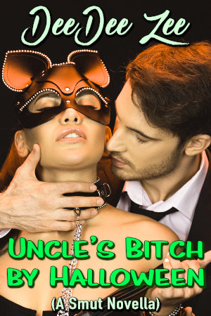 Uncle's Bitch by Halloween (A Smut Novella)