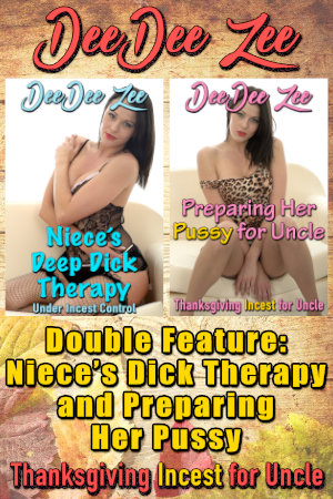 Double Feature: Niece's Dick Therapy and Preparing Her Pussy