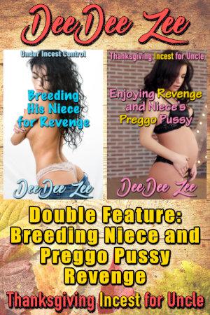 Double Feature: Breeding Niece and Preggo Pussy Revenge