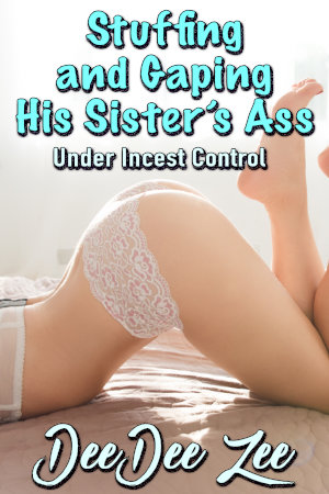 Stuffing and Gaping His Sister's Ass