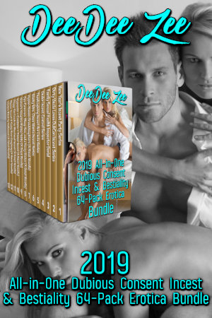 2019 All-in-One Dubious Consent Incest & Bestiality 64-Pack Erotica Bundle