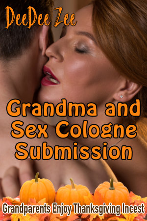 Grandma and Sex Cologne Submission