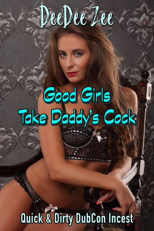 Good Girls Take Daddy's Cock