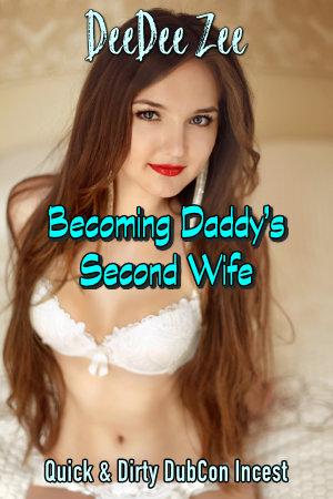 Becoming Daddy's Second Wife