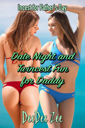 Date Night and Twincest Fun for Daddy